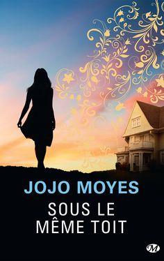 Happy Critiks !: Sous le même toit de Jojo Moyes