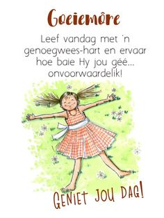Good Morning Messages, Good Morning Quotes, Lekker Dag, Goeie More, Christian Messages, Afrikaans, Scrapbooking, Sayings, Words