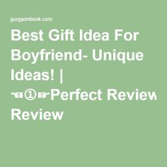 Best Gift Idea For Boyfriend- Unique Ideas! | ☜➀☞Perfect Review
