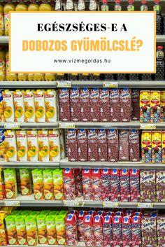 Tudatos táplálkozás - Egészséges-e a dobozos gyümölcslé?