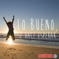 Lo bueno se hace esperar. #bezoya, chica, girl, playa, mar, vacaciones, verano, summer, sunset, sea, beach, positividad, optimismo, frase, agua