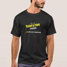 It's A HAMILTON thing, you wouldn't understand !! T-Shirt    https://www.zazzle.com/SuperBroadwayFriends?rf=238923764484132019