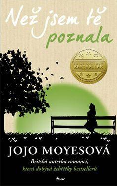 Jojo Moyes - Než jsem tě poznala