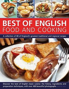 Best of English Food and Cooking: A Collection of 80 of England's Greatest Traditional and Regional Recipes.     http://www.betterworldbooks.co.uk/best-of-english-food-and-cooking-id-1844765490.aspx#