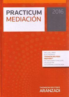 Practicum mediación, 2016 / [edición preparada por Eduardo Vázquez de Castro ; coordinada por Carmen Fernández Canales]