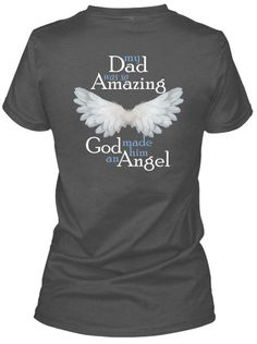 """""""My Dad Was So Amazing, God Made Him An Angel"""" - Shirts, Hoodies, Blankets, Coffee Mugs and More at CaliKays.com  --  Products Available for All Family Members"""