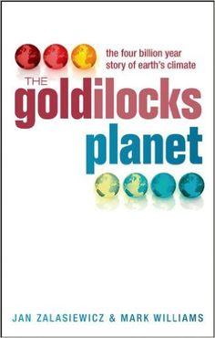 The Goldilocks Planet: The 4 billion year story of Earth's climate 1, Jan Zalasiewicz, Mark Williams - Amazon.com
