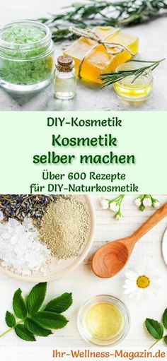 Kosmetik selber machen - Naturkosmetik-Rezepte für - DIY-Kosmetik Recipes with which you can make cosmetics yourself: Instructions for your own DIY cosmetics, natural cosmetics, hair treatments, face E Cosmetics, Natural Cosmetics, Diy Beauty, Beauty Hacks, Beauty Tips, Manicure E Pedicure, Natural Make Up, Diy Skin Care, Lip Care