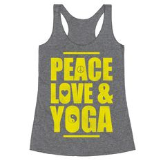 Peace Love Yoga - Peace. Love. Yoga. Get fit and feel good with this namaste, women's workout, peaceful yoga shirt.