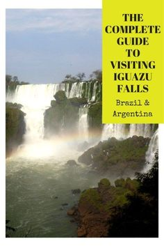 The complete guide to visiting Iguazu Falls.  Travel tips for the Brazil and Argentina side of the falls.