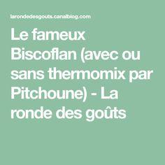 Le fameux Biscoflan (avec ou sans thermomix par Pitchoune) - La ronde des goûts Archive, Kitchens, Thermomix