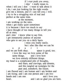 """if i ever push you away"" ( cited as 'anonymous' usually but may have been written by Scarlet Eskew) (an absolutely stunning, truth-capturing poem)"