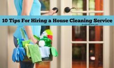10 Tips For Hiring a House Cleaning Service Deep Cleaning Checklist, Professional House Cleaning, House Cleaning Services, Clean House, Over The Years, Healthy Living, Learning, Tips, Disappointed