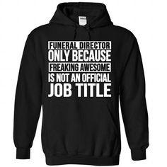Funeral Director - #cool shirt #sweater pillow. GUARANTEE => https://www.sunfrog.com/No-Category/Funeral-Director-2188-Black-Hoodie.html?68278