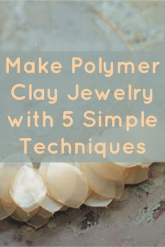 Learn how to make polymer clay jewelry with 5 simple techniques and check out related products that you'll love! #polymerclay #clayjewelry #jewelrymaking