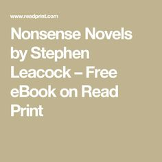 Nonsense Novels by Stephen Leacock – Free eBook on Read Print