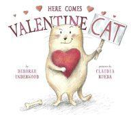 Here Comes Valentine Cat by Deborah Underwood, Claudia Rueda | | 9780525429159 | Hardcover | Barnes & Noble