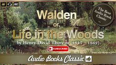 Audio-book: Walden by Henry David Thoreau. In 1854, Thoreau published the book by which he will always be best known, Walden, or Life in the Woods. It is by ...