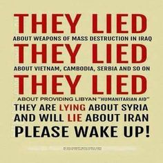 They lied about weapon of mass destruction in Iraq They Lied about Vietnam Cambodia Serbia and so on Illuminati, Telling Lies, Weapon Of Mass Destruction, New World Order, Syria, Cambodia, Wake Up, Fun Facts, Knowledge