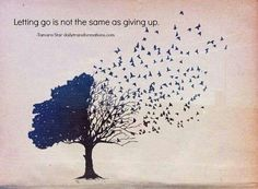 Letting go is not the same as giving up