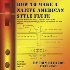 Rivaldo, How to Make a Native American Style Flute Video