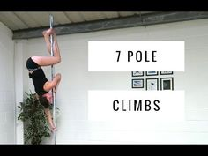 7 Pole Dance Climbs