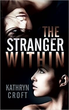 The Stranger Within - Kindle edition by Kathryn Croft. Mystery, Thriller & Suspense Kindle eBooks @ Amazon.com.