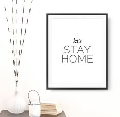 Wall Art Let's Stay Home Printable Poster by ArtCoStore on Etsy