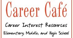 Career Café: Career Interest Resources Elementary, Middle and High School Middle School Counselor, Elementary School Counseling, Teaching Career, Career Education, Career Exploration, Primary Education, Physical Education, Character Education, Education Quotes