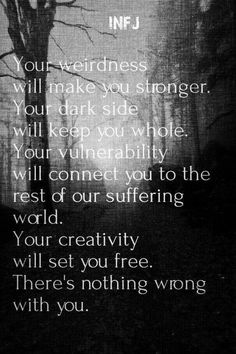 INFJ - There's nothing wrong with you.