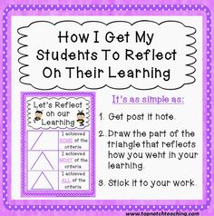 Teach self reflection with a simple 3 part symbol drawn on a sticky note. Here is free download reference chart that students use to rate their work.