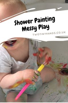 Painting with your child is easiest in the bath.  Let your toddler loose with a paint brush and non-toxic paint.  A baby who can sit up can manage this too!  Good messy play and sensory play!