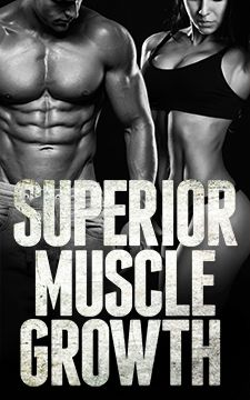 AWorkoutRoutine.com presents... Superior Muscle Growth!