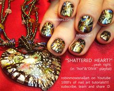 Nail-art by Robin Moses: SHATTERED HEARTS http://www.youtube.com/watch?v=kW058VON-VY