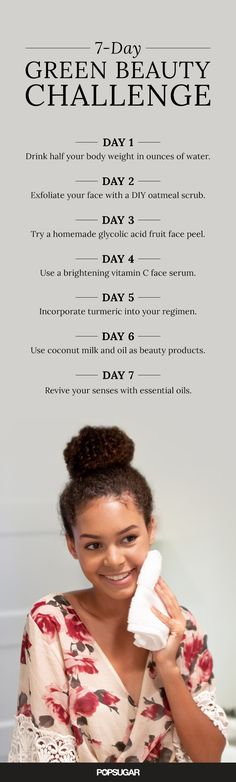 Detox in just one week with our Green Beauty Challenge! This exclusive seven-day go-green beauty task list will help you cross some goals off your bucket list as well as make your skin truly glow.
