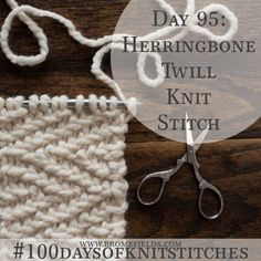 Day 95 : Herringbone Twill Knit Stitch : - Brome Fields How to Knit the Herringbone Twill Knit Stitch +PDF +VIDEO Knitting , lace processing is just about the most beautiful ho. Knitting Stiches, Easy Knitting Patterns, Knitting Charts, Lace Knitting, Knitting Projects, Stitch Patterns, Knit Stitches, Knitting Videos, Herringbone Stitch Knitting