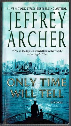 The Clifton Chronicles: Only Time Will Tell 1 by Jeffrey Archer (2012, Paperback