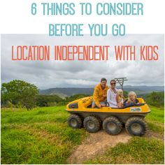 Want to go location independent with kids? Here are 6 things to consider