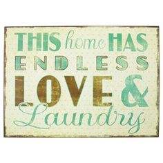 "You may not be able to keep your house clean, but you can keep your walls clean with simple and humorous decor. When your laundry baskets can't seem to stay empty, Endless Love & Laundry Tin Sign is perfect for you. It features a vintage white background with light turquoise polka dots and turquoise and brown text. Hang it in your laundry room, office, and more!    	     	Dimensions:    	  		Length: 10""  	  		Width: 14""      	  	Hanging Hardware:    	  		2 - Sawtooth Hangers (9 1/8"" Apart…"