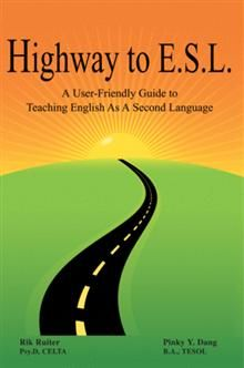 In today's world, teaching English as a Second Language (E.S.L.) is big business. An expanding global communications network has made English the international language of choice. In Highway to E.S.L., authors Rik Ruiter and Pinky Dang provide an easy-to-understand guide, not only for individuals seeking a new and rewarding career teaching English, but also for experienced E.S.L. instructors who wish to improve their classroom skills.