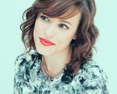"""I have a certain curiosity for life that drives me and propels me forward.""       -rachel mcadams."