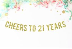 Cheers To 21 Years Glitter Banner   21st birthday   finally legal   twenty one…