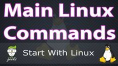 Learn The main Linux Commands That You Will Use On Your Daily Linux Work, All Explained By Video With Easy Steps And Examples For Every Command