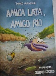 infanto-juvenis: Amiga Lata, Amigo Rio