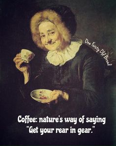 Coffee gets us moving....