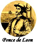 Ponce de Leon History from Florida Heritage and Florida Dept. of State