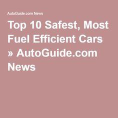 Top 10 Safest, Most Fuel Efficient Cars » AutoGuide.com News