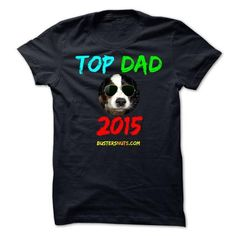 TOP DAD 2015 - FATHERs DAY - #dress shirts #free t shirt. THE BEST => https://www.sunfrog.com/Holidays/TOP-DAD-2015--FATHERs-DAY.html?id=60505