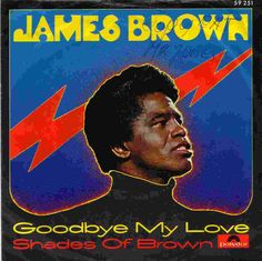 The Godfather of Soul. The hardest working man in showbizz. Soul Brother #1, James Brown
