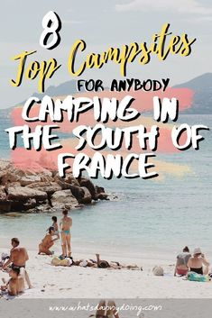8 TOP CAMPSITES AND GLAMPSITES IN THE SOUTH OF FRANCE!!  Planning a camping trip in the south of France? With stunning sunshine, azure blue waters, and a unique Mediterranean atmosphere, it's the perfect place for it.  There's masses of south France camping sites to choose from though. Want some top ideas on where to go camping in the south of France? Check out this post for 8 top campsites and glampsites in south France.  #France #Europetravel #Southfrance #Camping #southfrancecamping #glamping